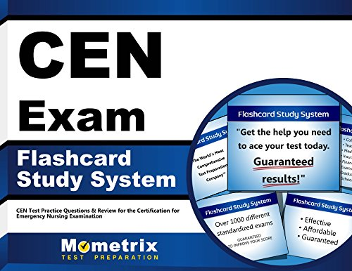 CEN Exam Flashcard Study System: CEN Test Practice Questions & Review for the Certification for Emergency Nursing Examination (Cards)