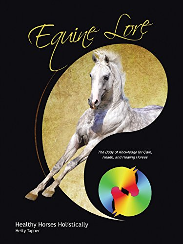 Equine Lore Healthy Horses Holistically: The Body of Knowledge for Care, Health, and Healing Horses by Hetty Tapper (Image #3)