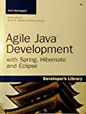 Agile Java Development with Spring, Hibernate and Eclipse