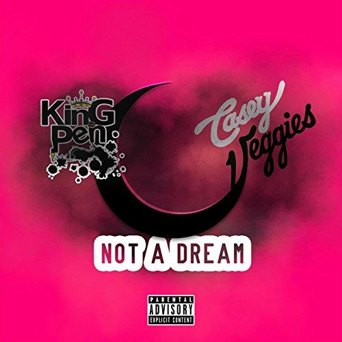 Veggie Pen - Not a Dream (feat. Casey Veggies) [Explicit]
