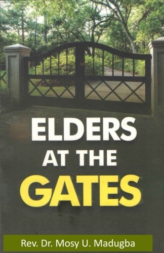 Elders At The Gates  I Will Build My Church  And The Gates Of Hell Shall Not Prevail Against It  Matt  16 18