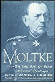 Moltke on the Art of War, Helmuth Graf von Moltke, 0891414843