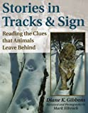 img - for Stories in Tracks & Sign: Reading the Clues that Animals Leave Behind book / textbook / text book