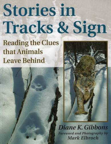 Stories in Tracks & Sign: Reading the Clues that Animals Leave Behind pdf epub