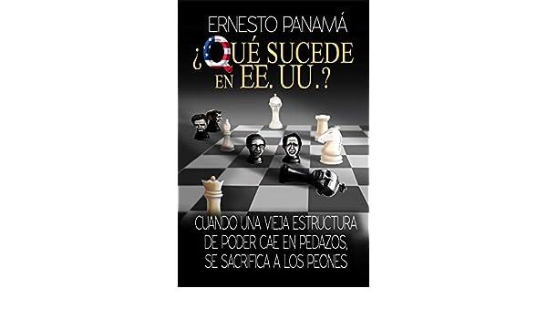 ¿Qué sucede en los EE. UU.?: Cuando una vieja estructura de poder cae en pedazos, se sacrifica a los peones (Ensayo nº 2) (Spanish Edition) - Kindle edition ...