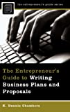 The Entrepreneur's Guide to Writing Business Plans and Proposals, K. Dennis Chambers, 0275994988