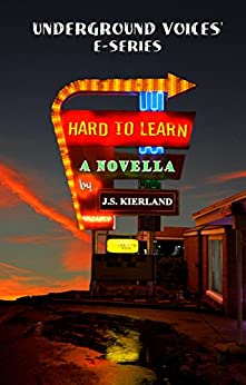 Hard to Learn: a novella by [Kierland, J.S.]