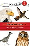 Our Feathered Friends, Zondervan Publishing Staff, 0310721849
