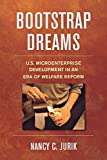 img - for Bootstrap Dreams: U.S. Microenterprise Development in an Era of Welfare Reform (Ilr Press Books) book / textbook / text book