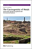 The Carcinogenicity of Metals: Human Risk Through Occupational and Environmental Exposure (Issues in Toxicology)