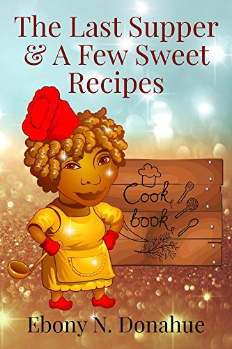 Search : The Last Supper & A Few Sweet Recipes