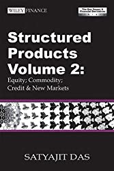 Structured Products Volume 2: Equity; Commodity; Credit and New Markets (The Das Swaps and Financial Derivatives Library)