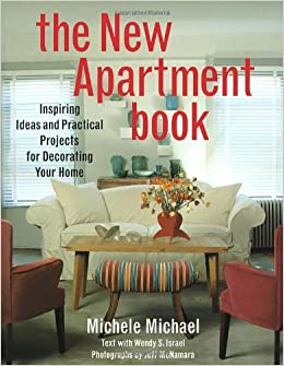 The New Apartment Book: Inspiring Ideas and Practical Projects for ...