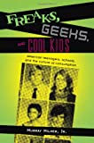 Freaks, Geeks, and Cool Kids, Murray Milner and Murray Milner, 041595391X