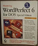 Mastering WordPerfect 6 for DOS : Special Edition, Simpson, Alan, 0782111807