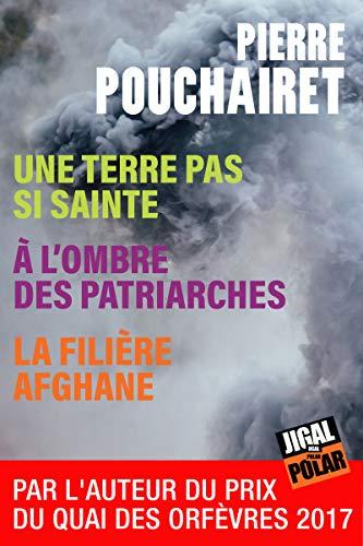 Une terre pas si sainte - A l'ombre des patriarches - La filière afghane: Edition spéciale (French Edition)