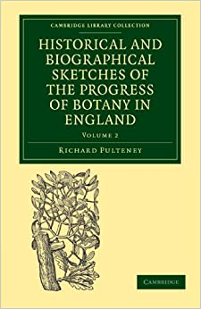 Book Historical and Biographical Sketches of the Progress of Botany in England: From its Origin to the Introduction of the Linnaean System (Cambridge Library Collection - Botany and Horticulture)