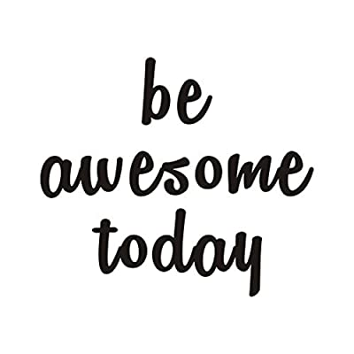 Inspirational Quote Be Awesome Today Wall Decal,Positive Phrases Motivational Saying Vinyl Wall Sticker for Office Classroom Bedroom Home Wall Decorations,Black: Arts, Crafts & Sewing