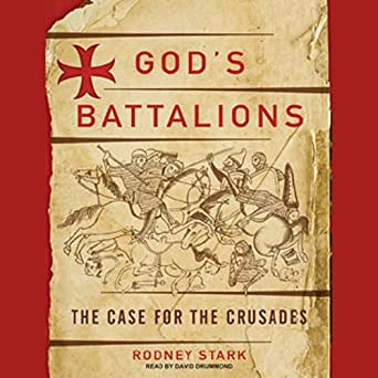Gods Battalions: The Case for the Crusades