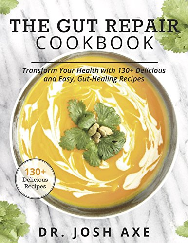 The Gut Repair Cookbook: 101 Recipes That Will Nourish and Delight Your Gut -