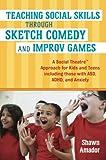Teaching Social Skills Through Sketch Comedy and