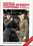 World War II British Women's Uniforms in Color Photographs, Brayley, Martin, 1859150322