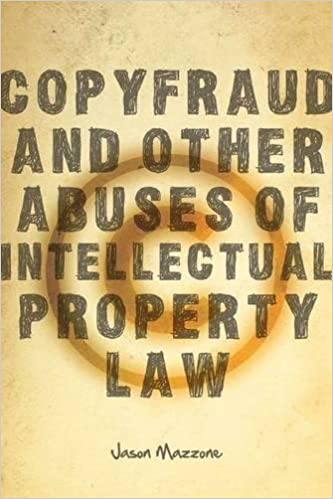 Cover of Copyfraud and Other Abuses of Intellectual Property Law