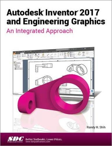 Autodesk Inventor 2017 and Engineering Graphics An Integrated Approach pdf epub