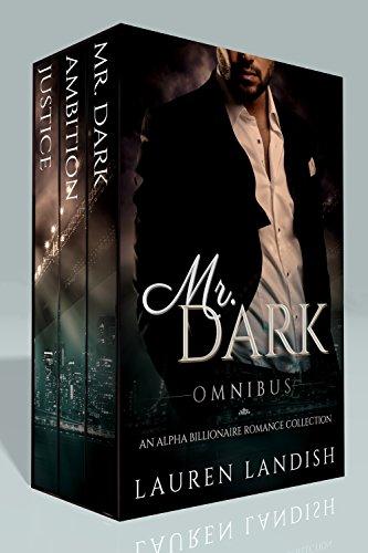 Mr. Dark Omnibus: An Alpha Billionaire Romance Collection