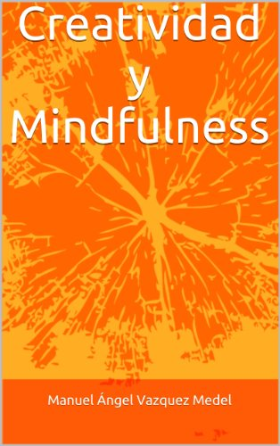 Descargar Libro Creatividad Y Mindfulness Manuel A. VÁzquez Medel