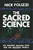 #5: The Sacred Science: An Ancient Healing Path for the Modern World