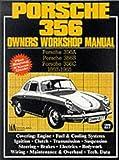 Porsche 356 Owner's Workshop Manual: Porsche 356A, Porsche 356B, Porsche 356C, 1957 - 1965 (Brooklands Books) New Edition published by Brooklands Books Ltd (1970)