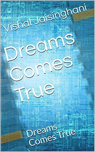 Dreams Comes True: Dreams Comes True (English Edition)