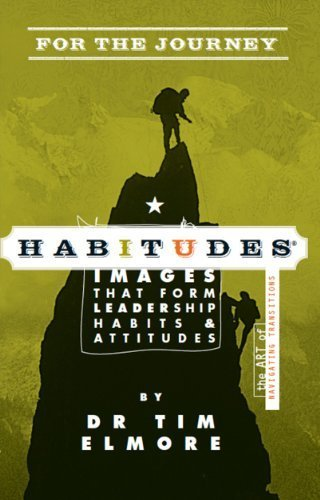 Habitudes for the Journey The Art of Navigating Transitions by Tim Elmore (2013) Paperback