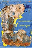 Come Raw, Lars Rasmussen, 098254622X