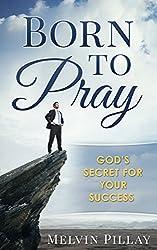 Born To Pray: God's Secret For Your Success