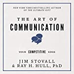 The Art of Communication: Your Competitive Edge | Jim Stovall,Raymond H. Hull