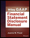 img - for Wiley GAAP: Financial Statement Disclosures Manual (Wiley Regulatory Reporting) book / textbook / text book