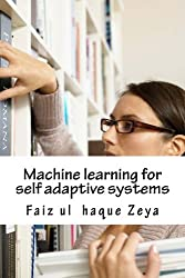 Machine learning for self adaptive systems