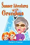 Summer Adventures with Grandma, Marilyn E. Freeman, 0595276598