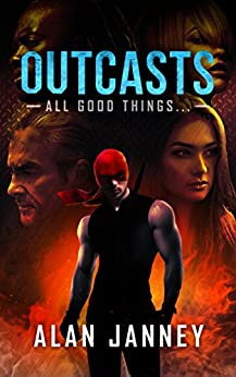 Outcasts: All good things... (The Outlaw Book 4) by [Janney, A.L.]