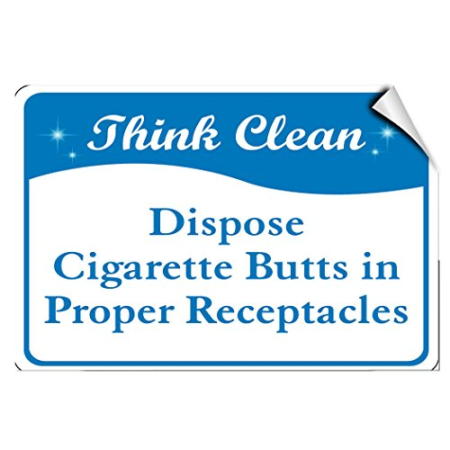 - Think Clean Dispose Cigarette Butts In Proper Receptacles LABEL DECAL STICKER 7 inches x 5 inches