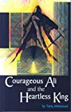 img - for COURAGEOUS ALI AND THE HEARTLESS KING by Tariq Mehmood (2006-12-07) book / textbook / text book