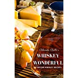 Whiskey Wonderful: 60 #Delish Whiskey Recipes (60 Super Recipes Book 36)