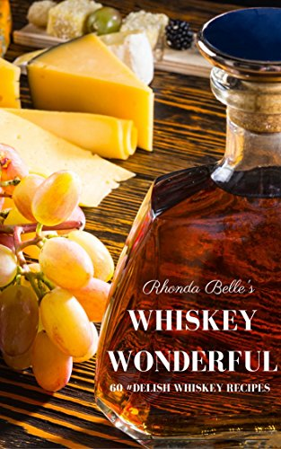 Bourbon Bbq Sauce Recipes (Whiskey Wonderful: 60 #Delish Whiskey Recipes (60 Super Recipes Book 36))