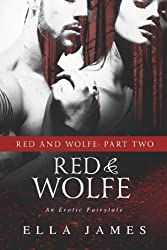 Red & Wolfe, Part 2: An Erotic Fairy Tale (English Edition)