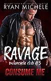 Consume Me (Ravage MC #3): A Motorcycle Club Romance