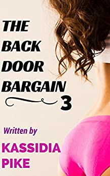 The Backdoor Bargain 3 by [Pike, Kassidia]