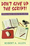 Don't Give up the Script!, Robert A. Allen, 1566080282