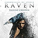 Chronicles of Steele: Raven: The Complete Story: Chronicles of Steele, Book 1 Audiobook by Pauline Creeden Narrated by Andrea Emmes